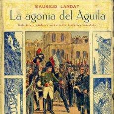 Libros antiguos: LANDAY : CAROT CORTA CABEZAS - LA AGONÍA DEL ÁGUILA (BAUZÁ). Lote 49246391