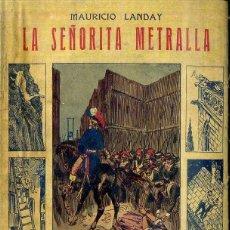 Libros antiguos: LANDAY : CAROT CORTA CABEZAS - LA SEÑORITA METRALLA (BAUZÁ). Lote 49246409