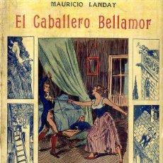 Libros antiguos: LANDAY : CAROT CORTA CABEZAS - EL CABALLERO BELLAMOR (BAUZÁ). Lote 49246463