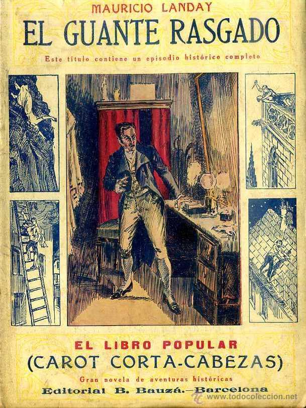 LANDAY : CAROT CORTA CABEZAS - EL GUANTE RASGADO (BAUZÁ) (Libros antiguos (hasta 1936), raros y curiosos - Literatura - Narrativa - Novela Histórica)