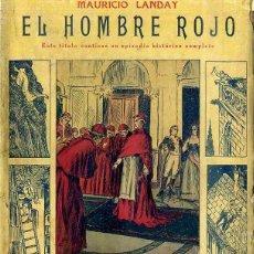 Libros antiguos: LANDAY : CAROT CORTA CABEZAS - EL HOMBRE ROJO (BAUZÁ). Lote 49246614