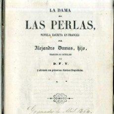 Libros antiguos: ALEJANDRO DUMAS HIJO : LA DAMA DE LAS PERLAS (SANS, 1859). Lote 49423823