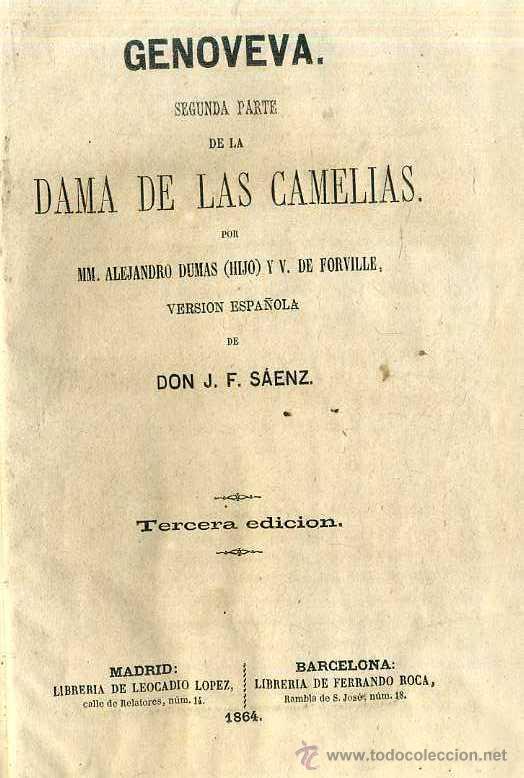 Libros antiguos: ALEJANDRO DUMAS HIJO : GENOVEVA, SEGUNDA PARTE DE LA DAMA DE LAS CAMELIAS (1864) - Foto 3 - 49423931