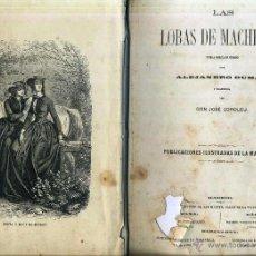 Libros antiguos: ALEJANDRO DUMAS : LAS LOBAS DE MACHECOUL (LA MARAVILLA, 1861) TRADUCCIÓN DE J. COROLEU. Lote 49424097