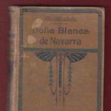 Libros antiguos: DOÑA BLANCA DE NAVARRA-FRANCISCO NAVARRO VILLOSLADA-TOMO I-1923-317 PAG-LL529. Lote 49459005