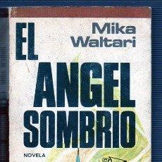 Libros antiguos: EL ÁNGEL SOMBRÍO. MIKA WALTARI. MANANTIAL. Nº 15. PLAZA & JANES. Lote 49552267