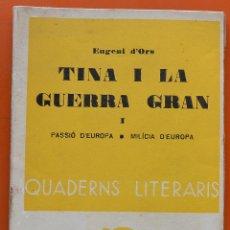 Libros antiguos: TINA I LA GRAN GUERRA I - PASSIO D' EUROPA - EUGENI D' ORS - QUADERNS LITERARIS - VOL 76 - 1935. Lote 49872290