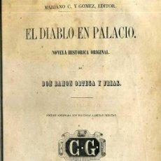 Libros antiguos: RAMON ORTEGA Y FRIAS : EL DIABLO EN PALACIO TOMO I (1858). Lote 50037333