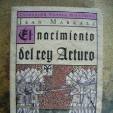 Libros antiguos: EL NACIMIENTO DEL REY ARTURO DE JEAN MARKALE. Lote 50068249