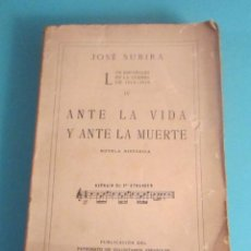 Libros antiguos: LOS ESPAÑOLES EN LA GUERRA DE 1914-1918. TOMO IV. ANTE LA VIDA Y ANTE LA MUERTE. JOSÉ SUBIRÁ. Lote 50164304