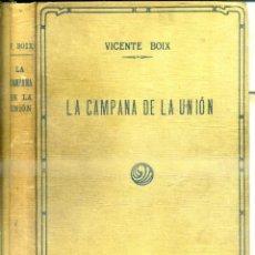 Libros antiguos: VICENTE BOIX : LA CAMPANA DE LA UNION (MERCANTIL VALENCIANO, VALENCIA, C. 1920). Lote 50232989
