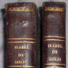 Libros antiguos: DOÑA ISABEL DE SOLIS REINA DE GRANADA.1837. Lote 50396629