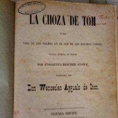Libros antiguos: LIBRO LA CHOZA DE TOM, SIGLO XIX, AÑO 1853, LA CABAÑA DEL TIO TOM,ESCLAVITUD NEGROS SUR DE AMERICA. Lote 50460580