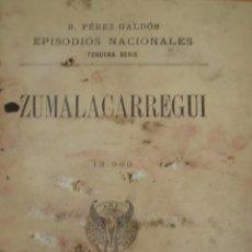 Libros antiguos: ZUMALACARREGUI. BENITO PÉREZ GALDÓS. EPISODIOS NACIONALES. AÑO 1900. CANI15.. Lote 50758381