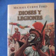 Libros antiguos: DIOSES Y LEGIONARIOS DE MICHAEL CURTIS FORD EDICIONES GRIJALBO. Lote 50980000