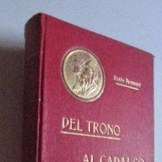 Libros antiguos: DEL TRONO AL CADALSO - ABATE FERMONT - AÑO 1908. Lote 51106306