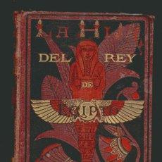 Libros antiguos: JORGE EBERS.LA HIJA DEL REY DE EGYPTO.TRADUCCIÓN D LA 6ª EDICIÓN ALEMANA POR GASPAR SENTIÑON.TOMO II. Lote 51146173