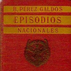 Libros antiguos: EPISODIOS NACIONALES. PRIMERA SERIE. NAPOLEÓN EN CHAMARTÍN Y ZARAGOZA - BENITO PÉREZ GALDÓS. 1924. Lote 51224029