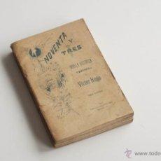 Libros antiguos: NOVENTA Y TRES DE VICTOR HUGO 1894. Lote 51947246