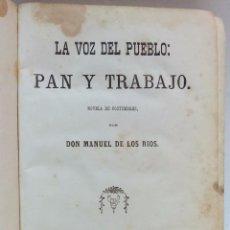 Libros antiguos: LA VOZ DEL PUEBLO: PAN Y TRABAJO. POR DON MANUEL DE LOS RIOS. VICTOR PEREZ EDITOR, AÑO 1866. VER. Lote 52128835