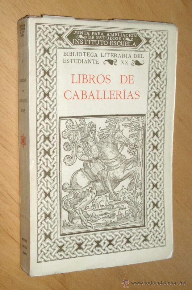 LIBROS DE CABALLERIAS. 2ª EDICIÓN. INSTITUTO ESCUELA. MADRID. 1935 (Libros antiguos (hasta 1936), raros y curiosos - Literatura - Narrativa - Novela Histórica)