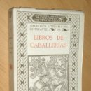 Libros antiguos: LIBROS DE CABALLERIAS. 2ª EDICIÓN. INSTITUTO ESCUELA. MADRID. 1935. Lote 52372644