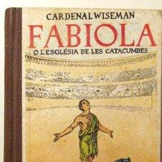 Libros antiguos: WISEMAN, CARDENAL - FABIOLA O L'ESGLÉSIA DE LES CATACUMBES - IL.LUSTRACIONS DE JUNCEDA - 1º EDICIÓ. Lote 52403600