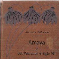 Libros antiguos: AMAYA O LOS VASCOS EN EL SIGLO VIII.TOMO I / N. VILLOSLADA. MADRID : APOSTOLADO PRE NSA, 1909.. Lote 52473874