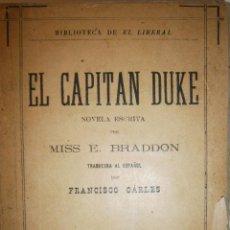 Libros antiguos: EL CAPITAN DUKE MISS BRADDON EL LIBERAL 1885. Lote 52480458