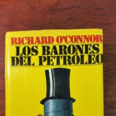 Libros antiguos: LOS BARONES DEL PETROLEO RICHARD O'CONNOR 1974. Lote 52923191
