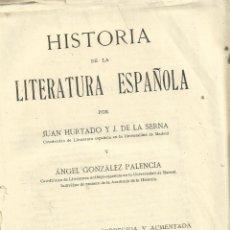 Libros antiguos: HISTORIA DE LA LITERATURA ESPAÑOLA. JUAN HURTADO Y J. DE LA SERNA. 3ª EDICIÓN. MADRID. 1932. Lote 53012439