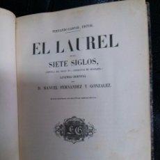 Libros antiguos: EL LAUREL DE LOS 7 SIGLOS CRONICA DEL SIGLO XV CONQUISTA DE GRANADA 1858. 202 PAG. 4 LAMINAS. Lote 53053195