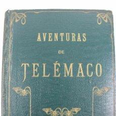 Libros antiguos: L-2827. AVENTURAS DE TELEMACO HIJO DE ULISES. POR MONSEÑOR F. SALIGNAC DE LA MOTHE FÉNELON. 1909.. Lote 53139435