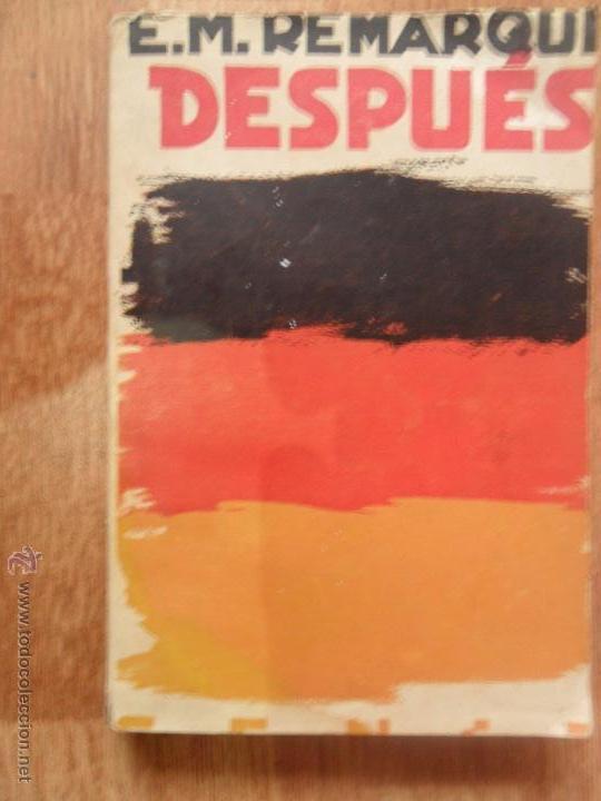DESPUÉS, E.M. REMARQUE, ED. CÉNIT, 1931, 1ª EDICIÓN (Libros antiguos (hasta 1936), raros y curiosos - Literatura - Narrativa - Novela Histórica)