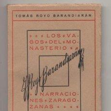 Libros antiguos: LOS VAGOS DEL MONASTERIO, NARRACIONES ZARAGOZANAS TOMÁS ROYO BARANDIARÁN ZARAGOZA 1922. Lote 53407137