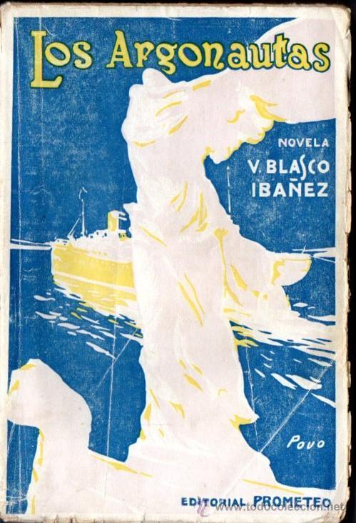 BLASCO IBÁÑEZ : LOS ARGONAUTAS (PROMETEO, 1916) PRIMERA EDICIÓN (Libros antiguos (hasta 1936), raros y curiosos - Literatura - Narrativa - Novela Histórica)