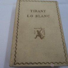 Libros antiguos: TIRANT LO BLANC VOLUMEN II 1925 Y VOLUMEN V 1929 ED.NOSTRES CLASICS 1925 LOS DOS POR 20 EUROS. Lote 53443066