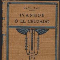 Libros antiguos: WALTER SCOTT - IVANHOE O EL CRUZADO - APOSTOLADO DE LA PRENSA 1924 - 2 TOMOS. Lote 53499321
