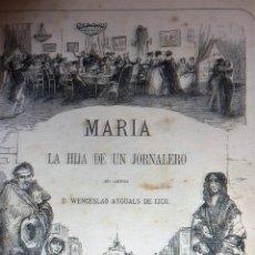 Libros antiguos: MARIA LA HIJA DE UN JORNALERO .WENCESLAO AYGUALS . EDICION LUJO TOMO I . 9 ENA ED 1868 CON GRABADOS. Lote 53524984