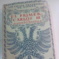 Libros antiguos: EL PRIMER CARLOS III ALFONSO DANVILA EDIT ESPASA-CALPE AÑO 1927. Lote 53528488