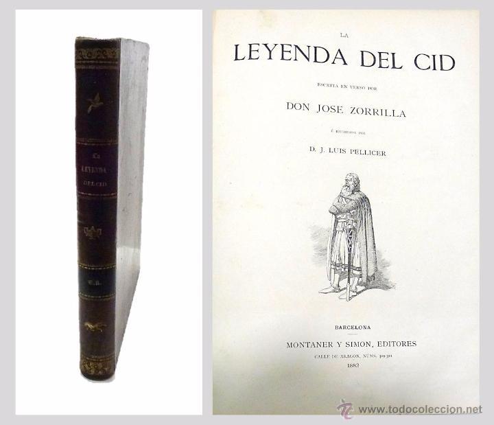 ZORRILLA, JOSE- LA LEYENDA DEL CID - 1ª EDICION ILUSTRADOR. J.LUIS PELLICER - 1.882 (Libros antiguos (hasta 1936), raros y curiosos - Literatura - Narrativa - Novela Histórica)