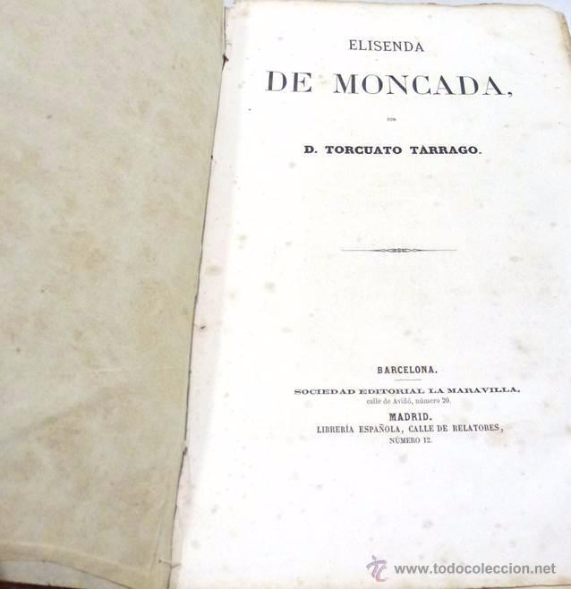 Libros antiguos: TARRAGO, TORCUATO-ELISENDA DE MONCADA-AÑO 1.864 - Foto 3 - 53724485