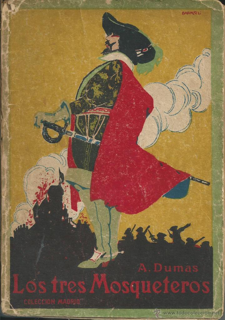 LOS TRES MOSQUETEROS ALEJANDRO DUMAS. EDITORIAL CALLEJA . TAPAS BARTOLUZZI. MADRID 1920 (Libros antiguos (hasta 1936), raros y curiosos - Literatura - Narrativa - Novela Histórica)