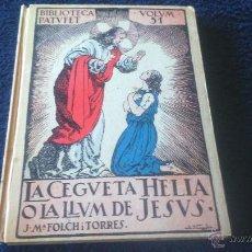 Libros antiguos: LA CEGUETA HELIA O LA LLUM DE JESUS. J.M. FOLCH I TORRES. 1925. Lote 54441672