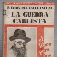 Libros antiguos: RAMÓN DEL VALLE-INCLÁN.LA GUERRA CARLISTA.. Lote 54618615