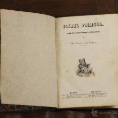 Libros antiguos: 7182 - ISABEL PRIMERA. TOMOS I Y II(VER DESCRIP). ORELLANA. LIB. LEÓN PABLO V. 1853-1854.. Lote 53958541