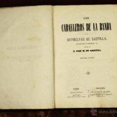 Libros antiguos: 6989 - LOS CABALLEROS DE LA BANDA, 2ª EDI. JOSÉ M. DE ANDUEZA. LIBR. ESPAÑOLA. 1863.. Lote 52359508