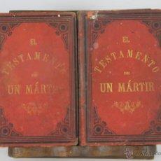 Libros antiguos: 5762- EL TESTAMENTO DE UN MARTIR. ALFREDO ROMAN DE LUNA. EDI. FONT Y TORRENS. 1885.. Lote 48498062