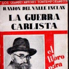 Libros antiguos: RAMON DEL VALLE INCLÁN : LA GUERRA CARLISTA (CIAP, 1929). Lote 54979790