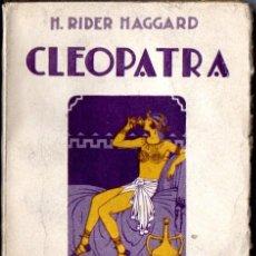 Libros antiguos: H. RIDER HAGGARD : CLEOPATRA TOMO I (MERCURIO, 1927). Lote 55002703